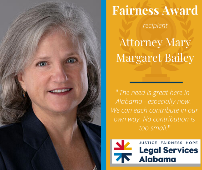"Headshot of Attorney Mary Margaret Bailey - recipient of The Fairness Award. An excerpt from Bailey's acceptance speech reads ""The need is great here in Alabama - especially now. We can each contribute in our own way. No contribution is too small."""